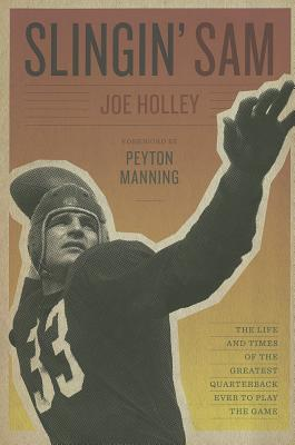 Slingin' Sam By Holley, Joe/ Manning, Peyton (FRW)